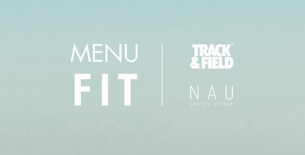 Novo Menu Fit - Nau Frutos do Mar e Tack&Field