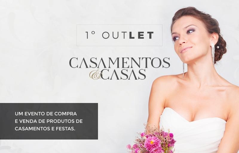 1º OutLet Casamentos e Casas