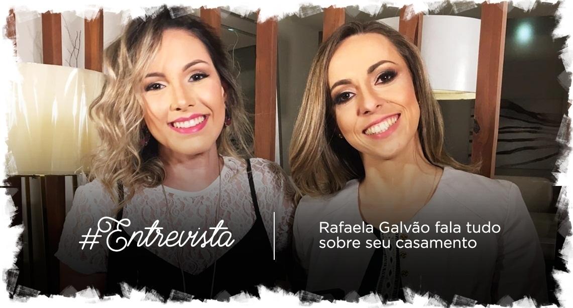 Assista: Papo com Rafaela Galvão