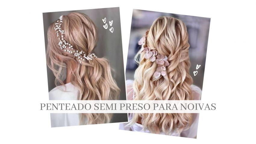 Beleza da Noiva - Penteados Cabelo Semi Preso